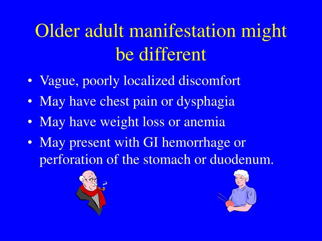Older adult manifestation might be different