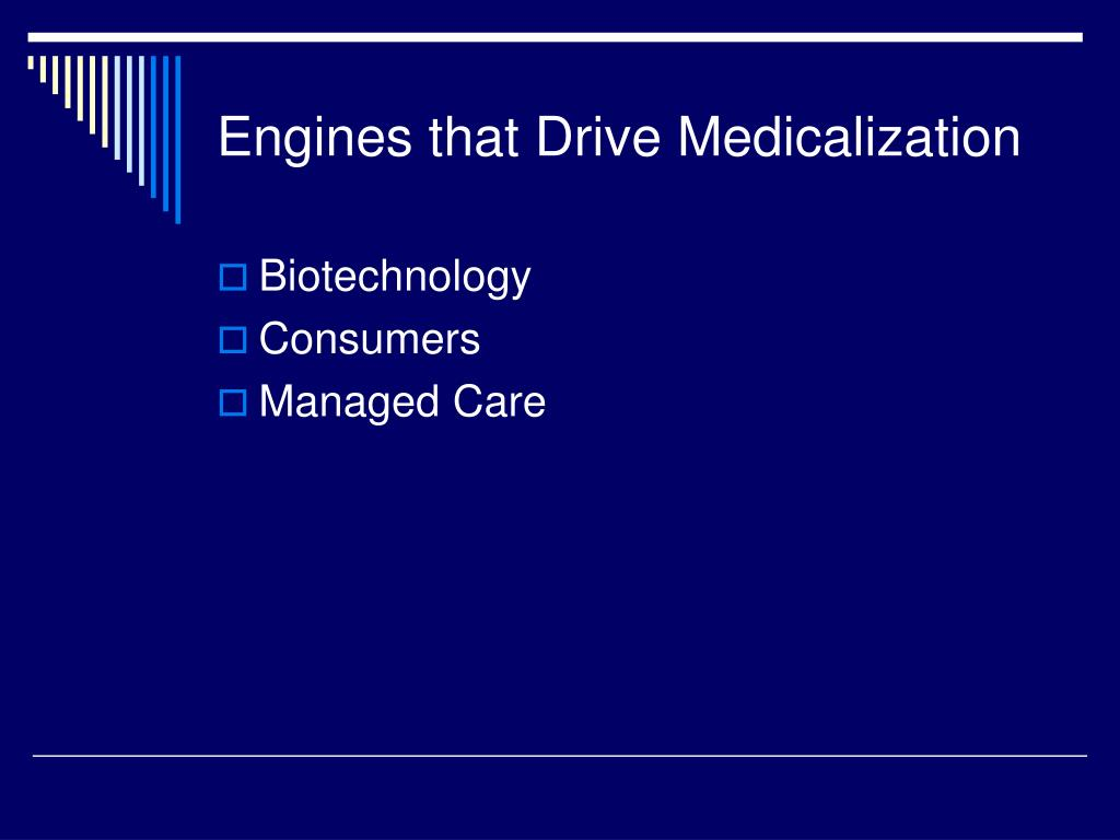 Engines that Drive Medicalization