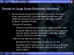 trends in large scale electronic systems1