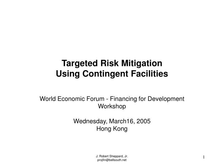 targeted risk mitigation using contingent facilities n.