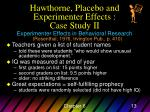 hawthorne placebo and experimenter effects case study ii