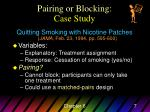 pairing or blocking case study7