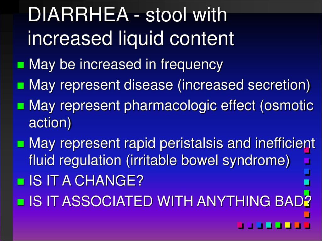 DIARRHEA - stool with increased liquid content