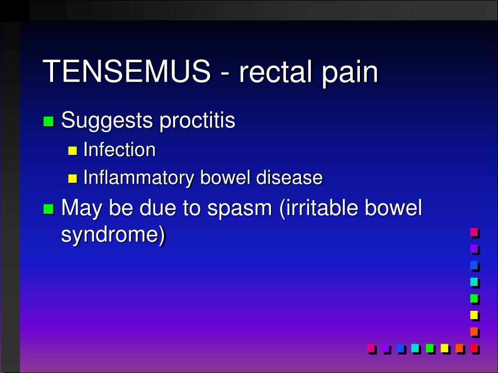 TENSEMUS - rectal pain