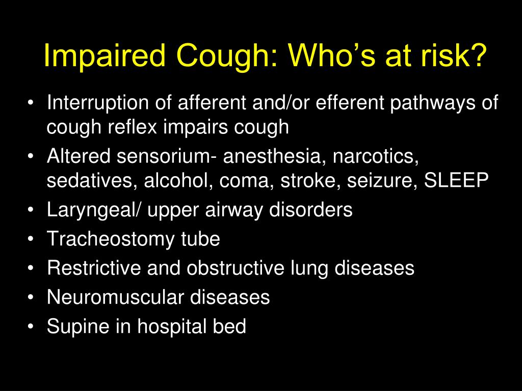 Impaired Cough: Who's at risk?