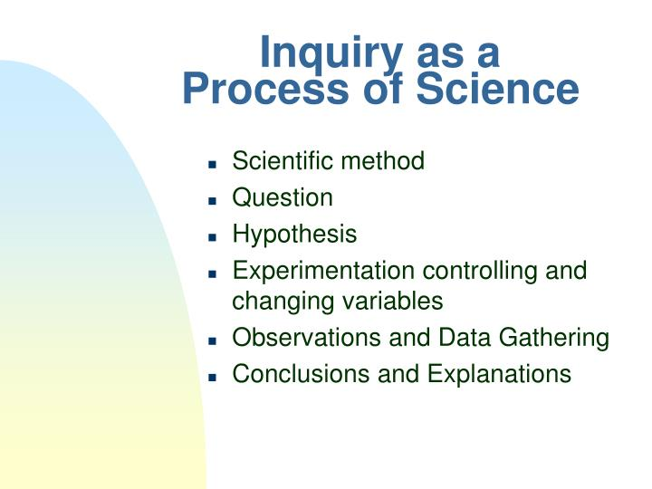 Inquiry as a process of science