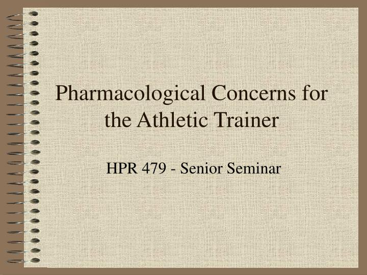 pharmacological concerns for the athletic trainer n.
