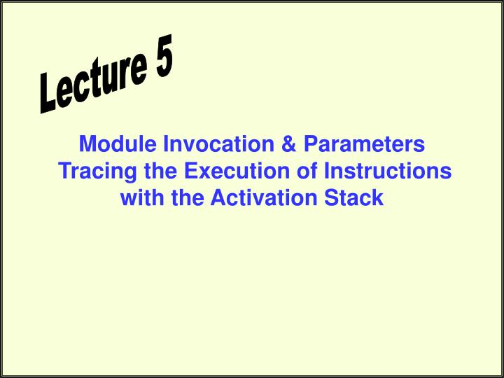 Ppt Module Invocation Parameters Tracing The Execution Of