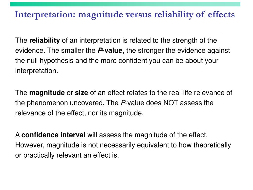 Interpretation: magnitude versus reliability of effects
