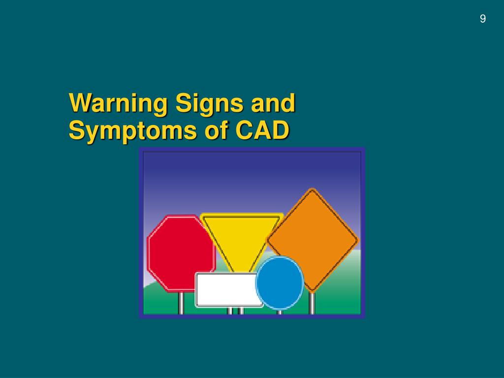 Warning Signs and         Symptoms of CAD