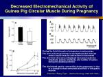 decreased electromechanical activity of guinea pig circular muscle during pregnancy