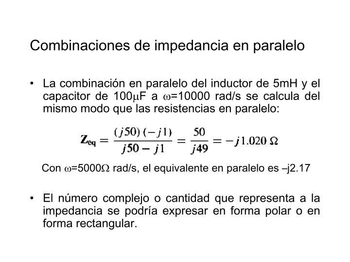 Combinaciones de impedancia en paralelo