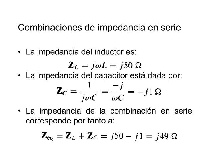 Combinaciones de impedancia en serie