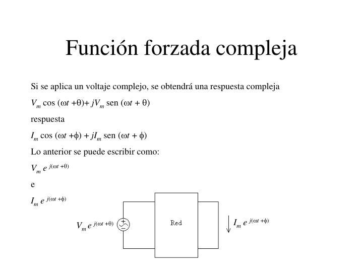 Función forzada compleja
