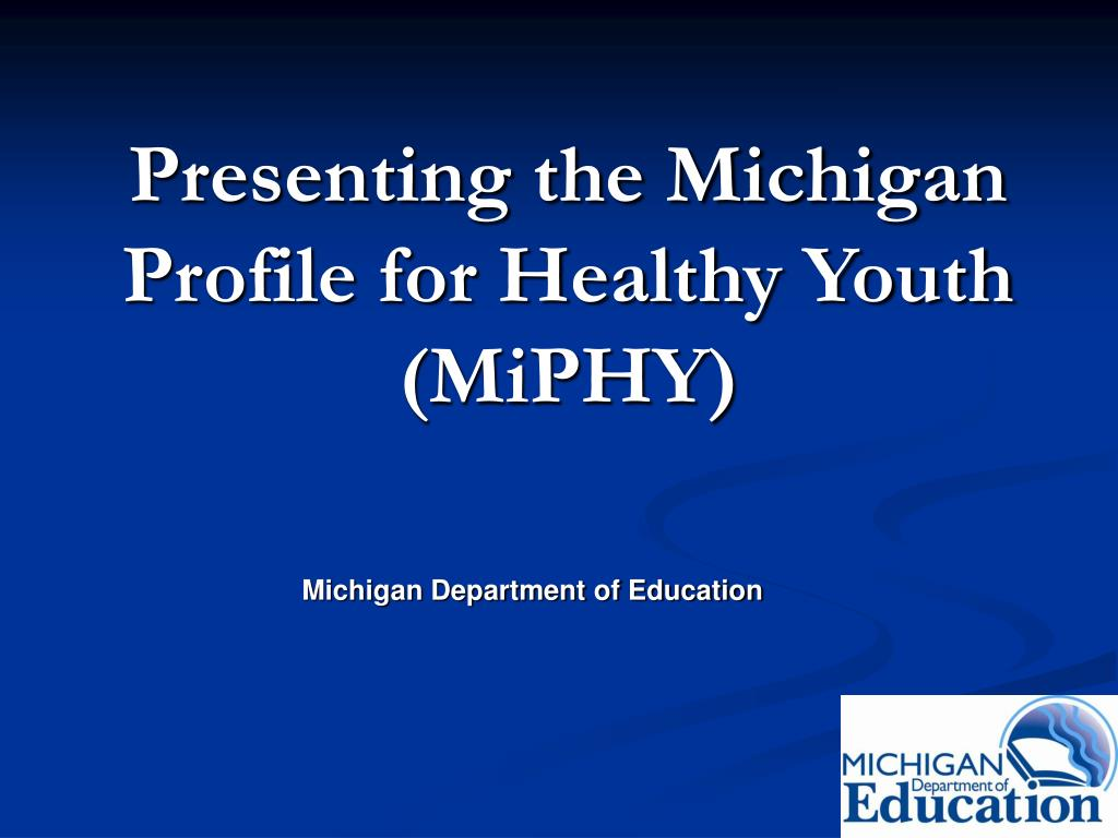 presenting the michigan profile for healthy youth miphy l.