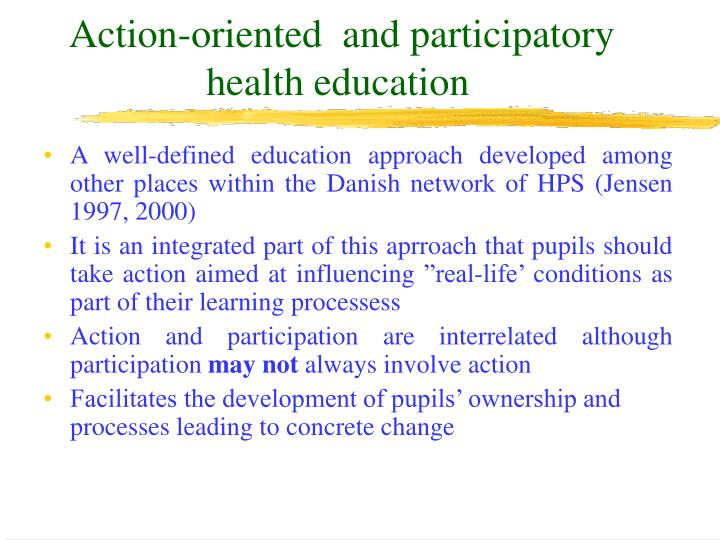 Action-oriented  and participatory health education