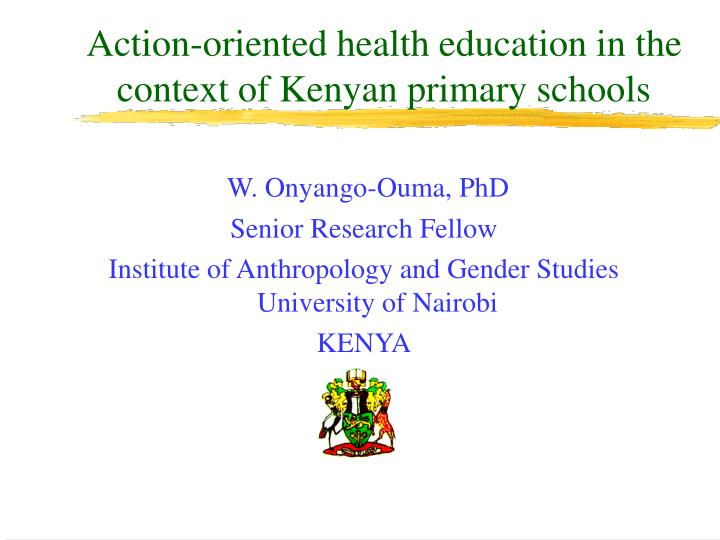 Action oriented health education in the context of kenyan primary schools