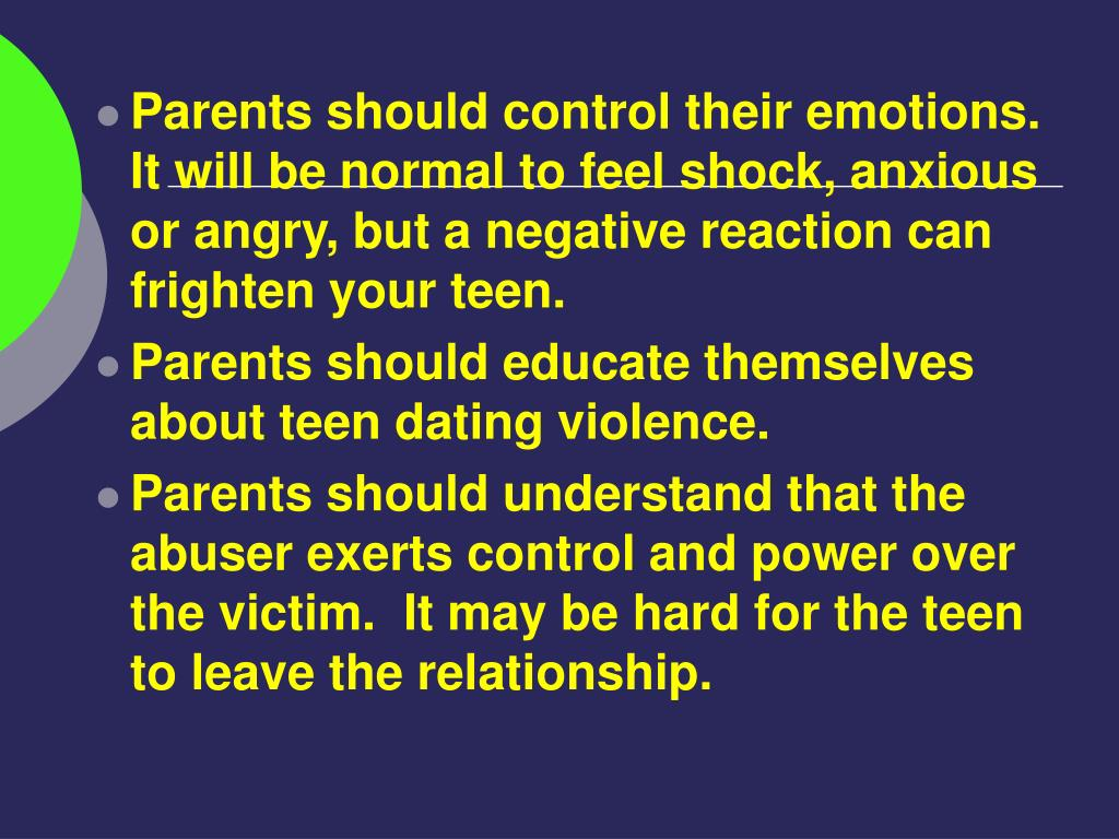 Parents should control their emotions. It will be normal to feel shock, anxious or angry, but a negative reaction can frighten your teen.