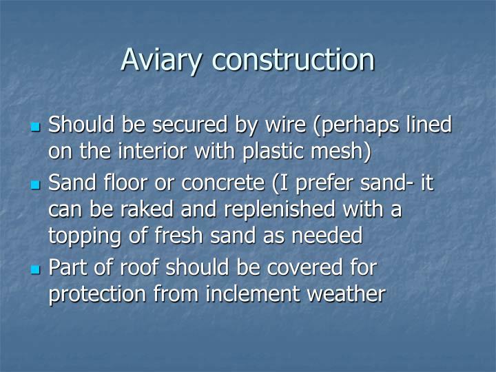 Aviary construction