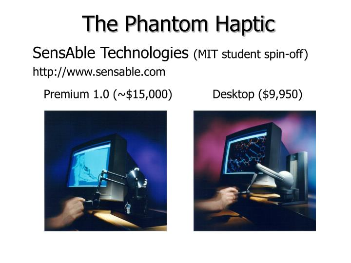 The Phantom Haptic
