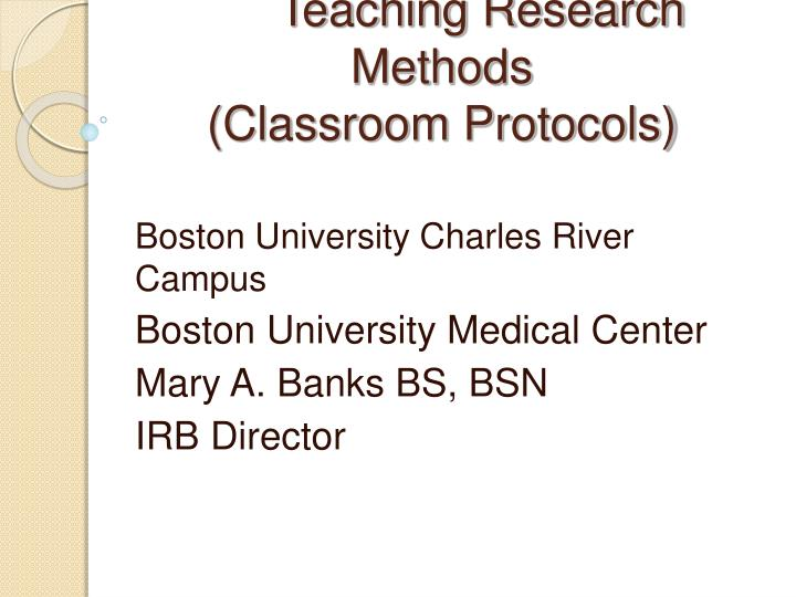 PPT - Teaching Research Methods (Classroom Protocols
