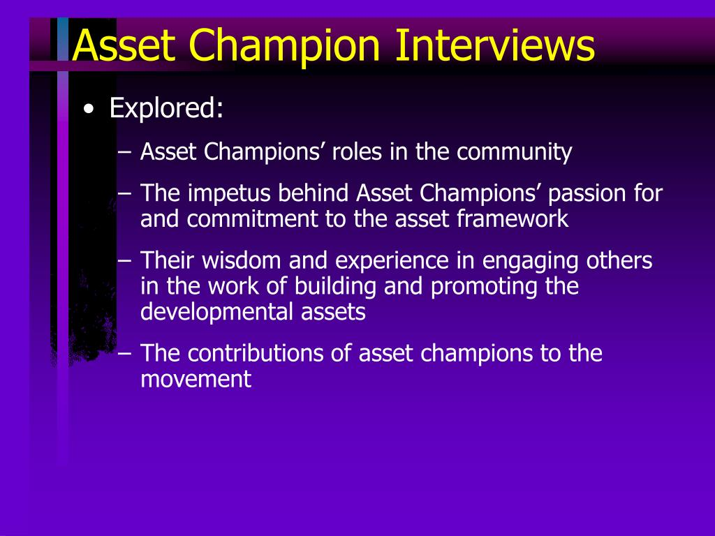 Asset Champion Interviews