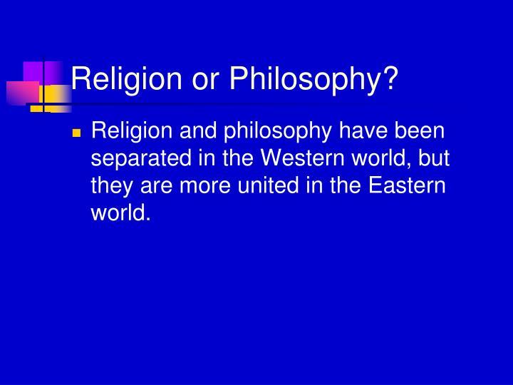 Religion or Philosophy?