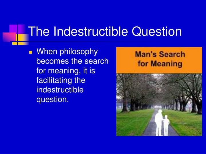 The Indestructible Question