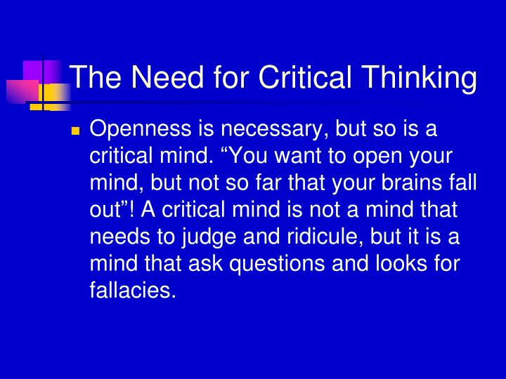 The Need for Critical Thinking