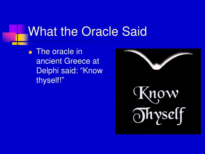 What the Oracle Said