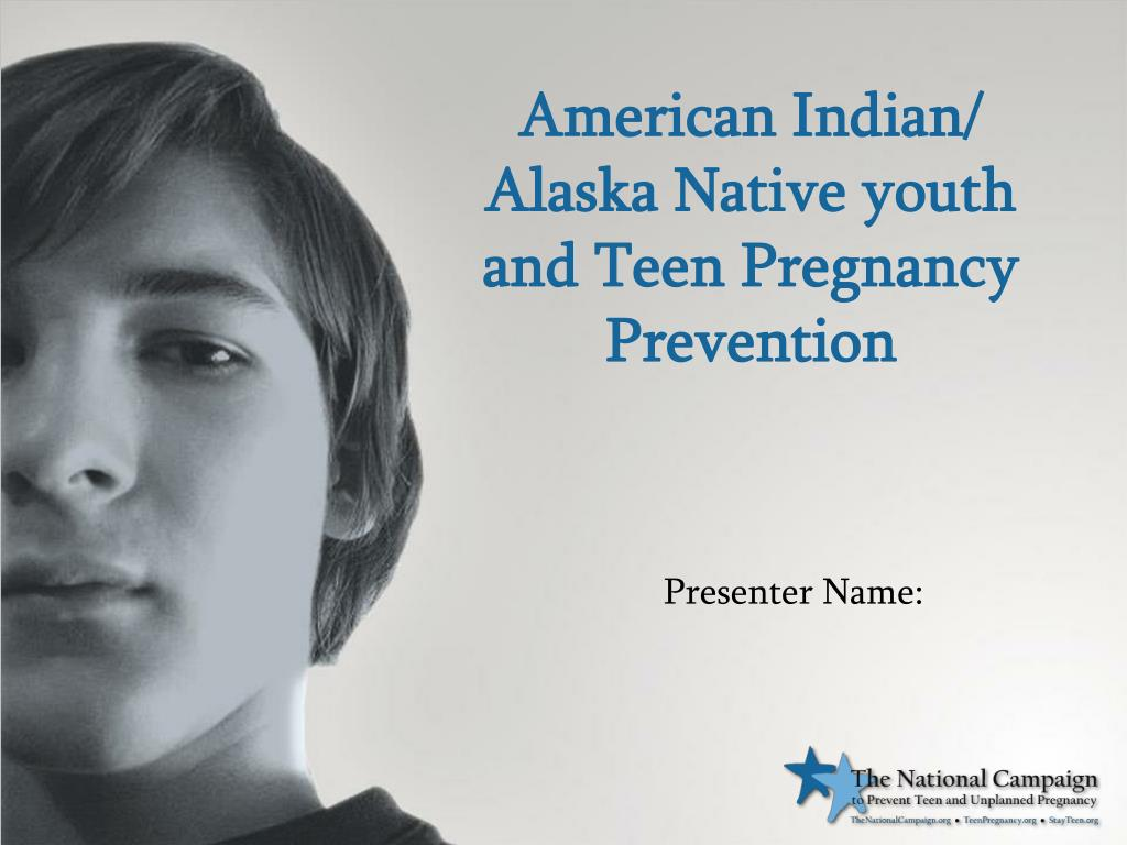 american indian alaska native youth and teen pregnancy prevention l.