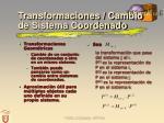 transformaciones cambio de sistema coordenado