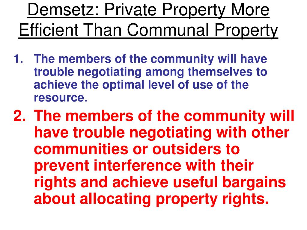 Demsetz: Private Property More Efficient Than Communal Property