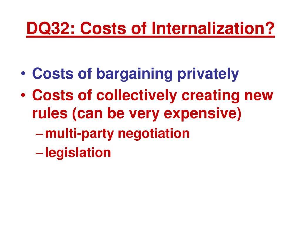 DQ32: Costs of Internalization?