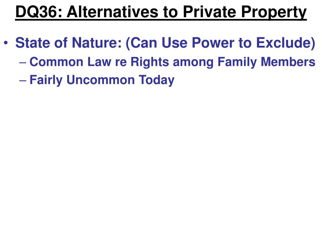 DQ36: Alternatives to Private Property