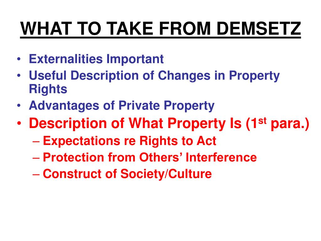 WHAT TO TAKE FROM DEMSETZ