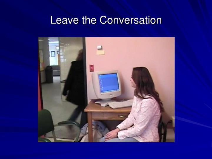 Leave the Conversation