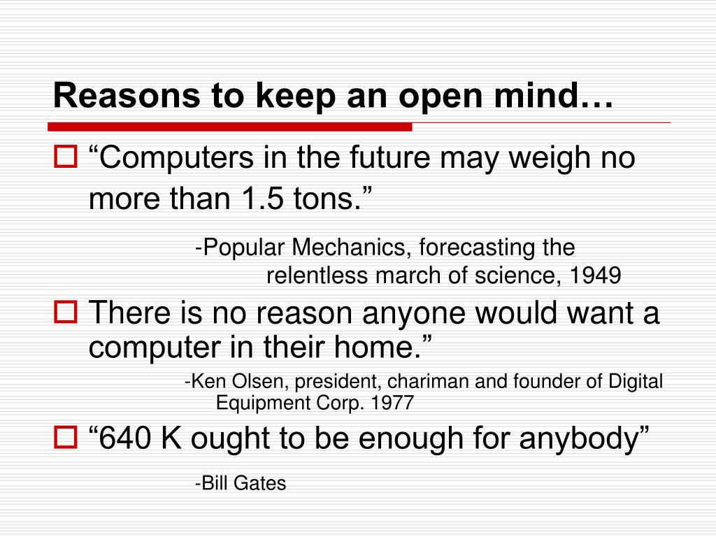 Reasons to keep an open mind…