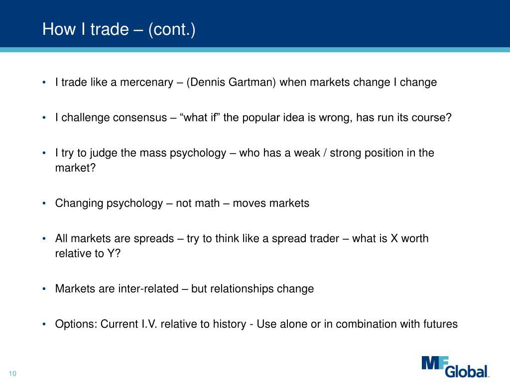 How I trade – (cont.)