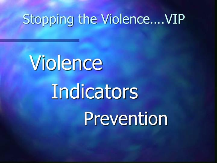 stopping the violence vip n.