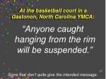 at the basketball court in a gastonon north carolina ymca