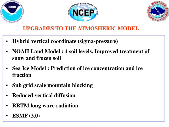 UPGRADES TO THE ATMOSHERIC MODEL