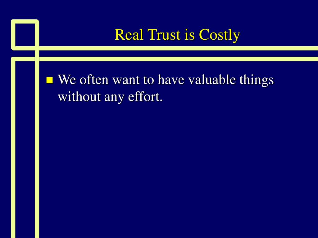 real trust is costly l.