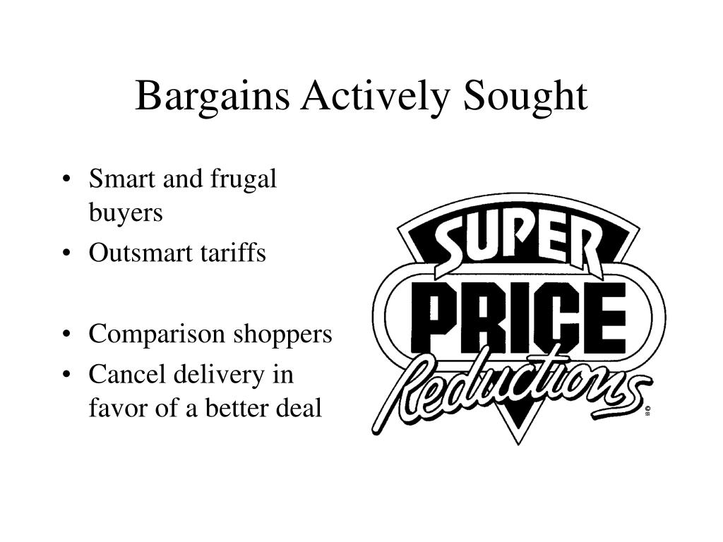 Bargains Actively Sought