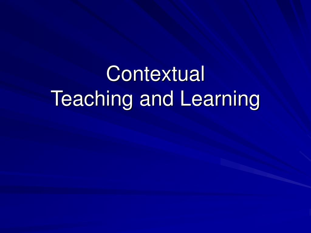 contextual teaching and learning l.