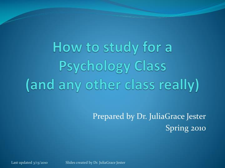 how to study for a psychology class and any other class really n.