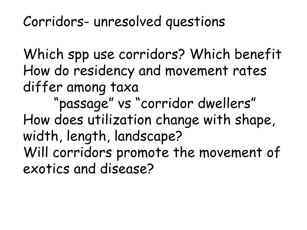 Corridors- unresolved questions