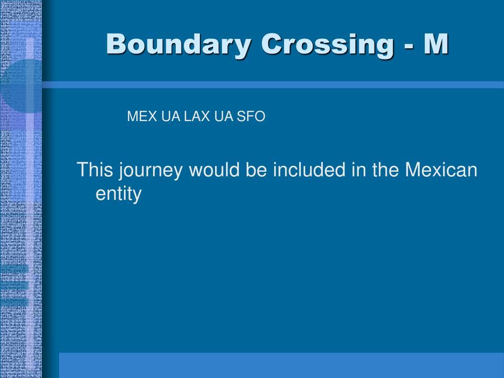 Boundary Crossing - M