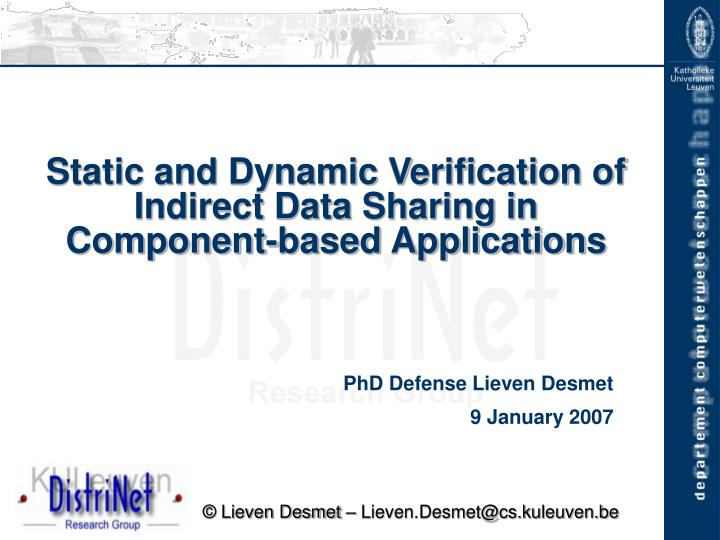 static and dynamic verification of indirect data sharing in component based applications n.