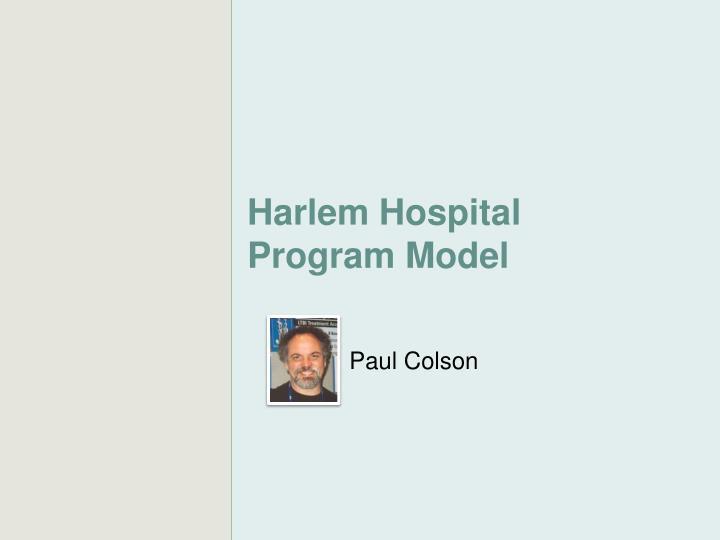 Harlem Hospital Program Model